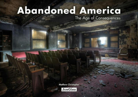 Cover of Abandoned America: The Age of Consequences.