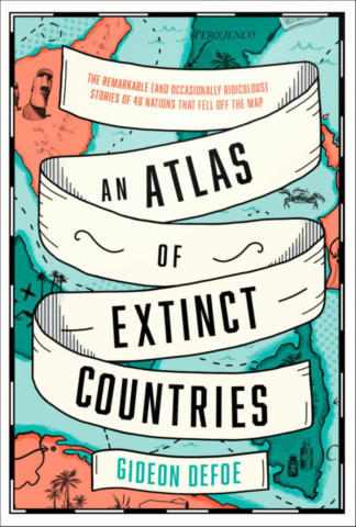 Cover of An Atlas of Extinct Countries.