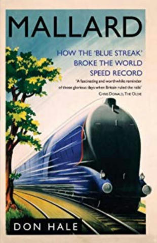 Cover of Mallard: How the Blue Streak Broke the World Speed Record.