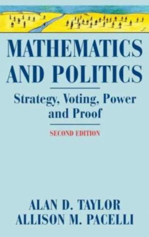 Cover of Mathematics and Politics: Strategy, Voting, Power, and Proof.