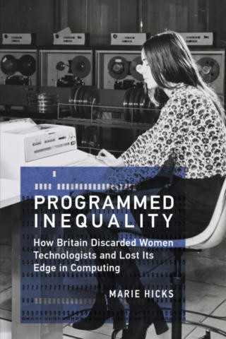 Cover of Programmed Inequality: How Britain Discarded Women Technologists and Lost Its Edge in Computing.