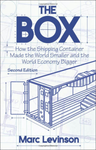 Cover of The Box: How the Shipping Container Made the World Smaller and the World Economy Bigger.